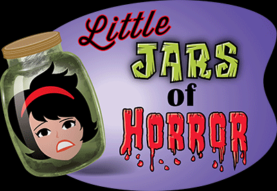 Little Jars Of Horror